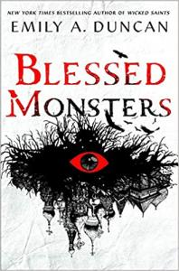 Blessed Monsters (Something Dark and Holy, Volume 3)