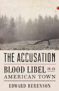 The Accusation: Blood Libel in an American Town