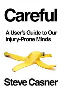 Careful. A User's Guide to Our Injury-Prone Minds