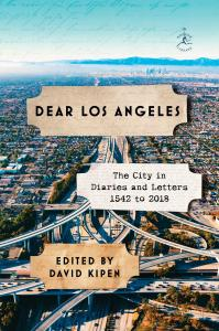 Dear Los Angeles: The City in Diaries and Letters, 1542-2018