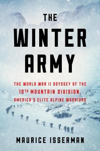 THE WINTER ARMY: The World War II Odyssey of the 10th Mountain Division, America's Elite Alpine Warriors