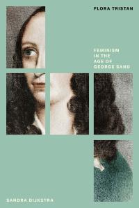 Flora Tristan: Feminism in the Age of George Sand